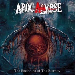 APOCALYPSE (METAL) / アポカリプス(METAL) / THE BEGINNING OF THE ETERNITY / ザ・ビギニング・オブ・ジ・エターニティー