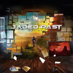 JADED PAST / BELIEVE