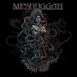 MESHUGGAH / メシュガー / VIOLENT SLEEP OF REASON / ヴァイオレント・スリープ・オヴ・リーズン