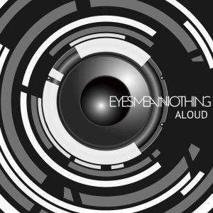 EYES MEAN NOTHING / アイズ・ミーン・ナッシング / ALOUD / アラウド