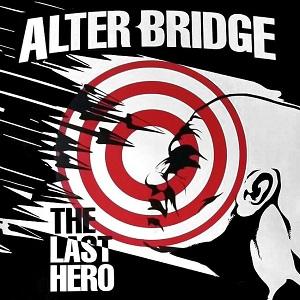 ALTER BRIDGE / アルター・ブリッジ / THE LAST HERO / ザ・ラスト・ヒーロー