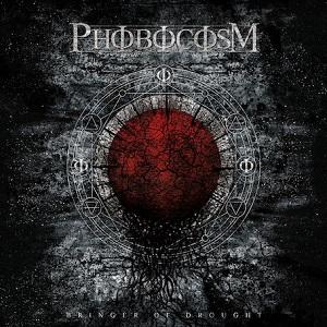 PHOBOCOSM / BRINGER OF DROUGHT<LP>