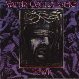 FAITH COLLAPSING / LOST