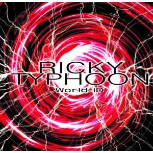 RICKY TYPHOON / リッキー・タイフーン / WORLD ID / ワールド・アイディー