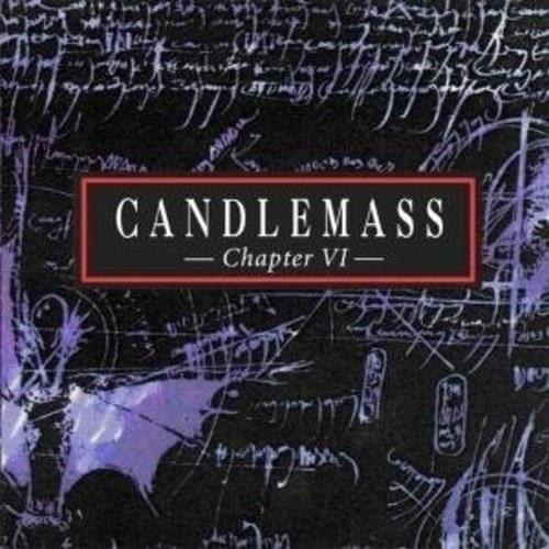 CANDLEMASS / キャンドルマス / CHAPTER VI