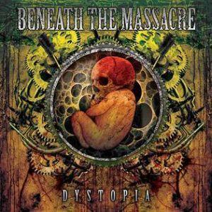 BENEATH THE MASSACRE / DYSTOPIA