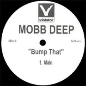 MOBB DEEP / モブ・ディープ / BUMP THAT