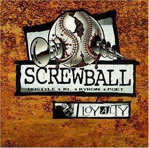 SCREWBALL / スクリューボール / LOYALTY