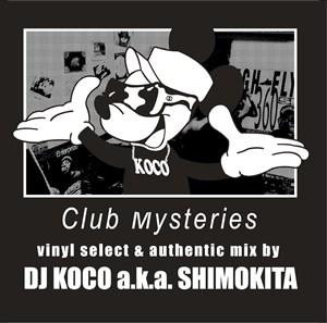 DJ KOCO aka SHIMOKITA / DJココ / CLUB MYSTERIES