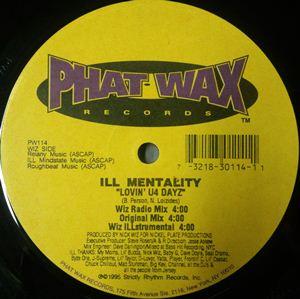 ILL MENTALITY / LOVIN' U4 DAYZ
