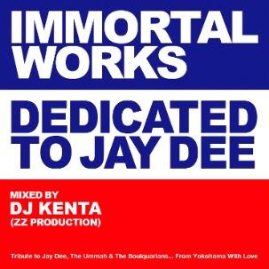 DJ KENTA (ZZ PRO) / DJケンタ / IMMORTAL WORKS - DEDICATED TO JAY DEE - ◆ORIGINAL PRESS (新宿クラブミュージックショップ限定販売品)
