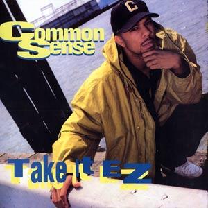 COMMON (COMMON SENSE) / TAKE IT EZ -REISSUE-
