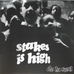 DE LA SOUL / デ・ラ・ソウル / STAKES IS HIGH