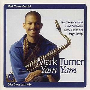 MARK TURNER / マーク・ターナー / Yam Yam