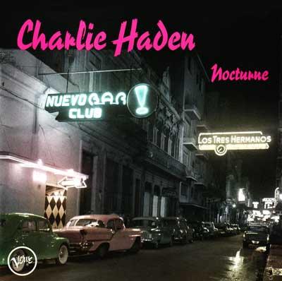 CHARLIE HADEN / チャーリー・ヘイデン / Nocturne(2LP/180g)