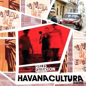 V.A. (GILLES PETERSON PRESENTS HAVANA CULTURA) / オムニバス / ジャイルス・ピーターソン・プレゼンツ・ハバナ・カルチュラ : リミックスド