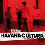 V.A. (GILLES PETERSON PRESENTS HAVANA CULTURA) / オムニバス / ジャイルス・ピーターソン・プレゼンツ・ハバナ・カルチュラ~ニュー・キューバ・サウンド