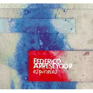 FEDERICO ARRESEYGOR / フェデリコ・アレセイゴル / ESPIRALES