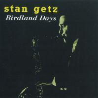STAN GETZ / スタン・ゲッツ / BIRDLAND DAYS