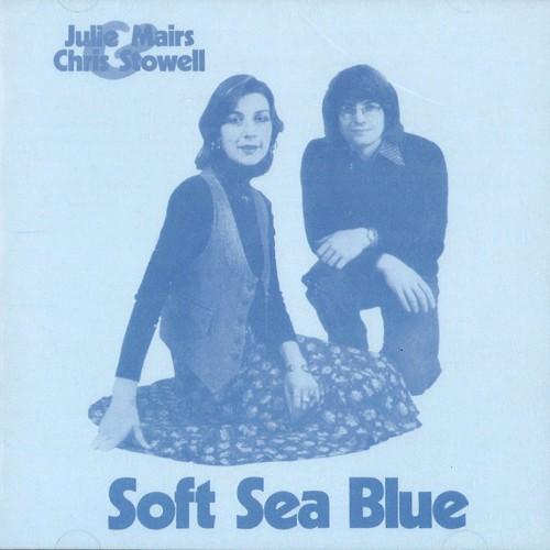JULIE MAIRS & CHRIS STOWELL / ジュリー・マイアーズ&クリス・ストーウェル / SOFT SEA BLUE