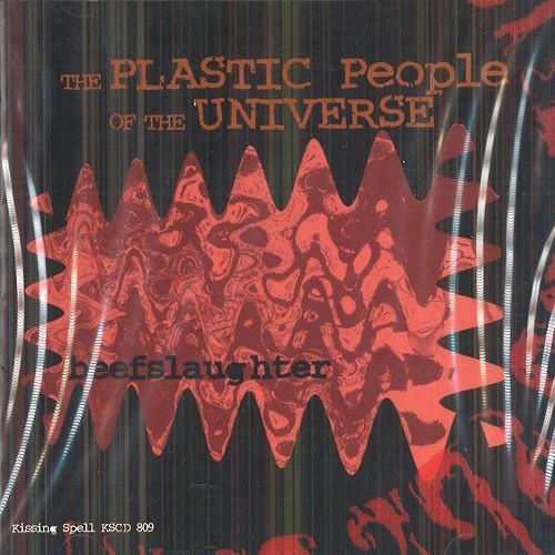 THE PLASTIC PEOPLE OF THE UNIVERSE / プラスティック・ピープル・オブ・ザ・ユニバース / PPU IX: BEEF SLAUGTER