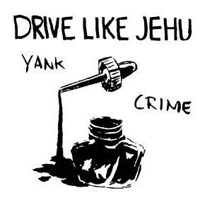DRIVE LIKE JEHU / ドライブライクジェフー / YANK CRIME