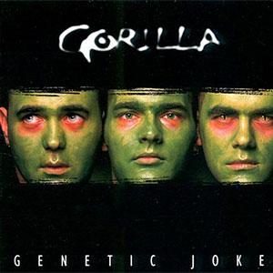 GORILLA / ゴリラ / GENETIC JOKE