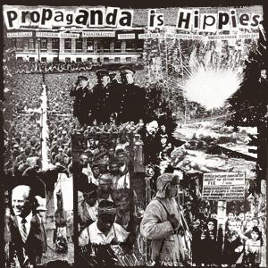 VA (PROPAGANDA IS HIPPIES) / PROPAGANDA IS HIPPIES
