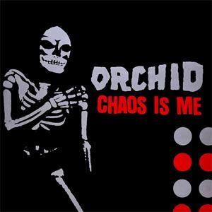 ORCHID / オーキッド / CHAOS IS ME (レコード)