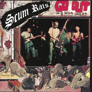 SCUM RATS / スカムラッツ / GO OUT IN A SCUM DREAM (レコード)