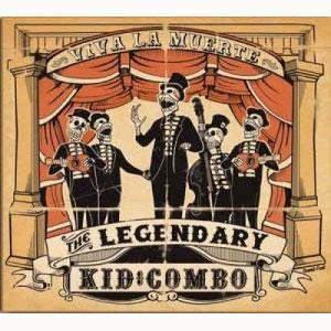LEGENDARY KID COMBO レジェンダリーキッドコンボ / VIVA LA MUERTE