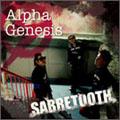 SABRETOOTH セイバートゥース / ALPHA GENESIS (先着特典:DVD-R付き)