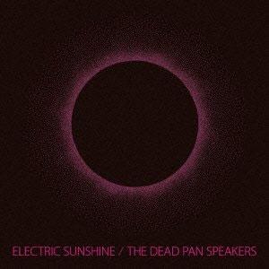 DEAD PAN SPEAKERS デッドパンスピーカーズ / ELECTRIC SUNSHINE (先着特典:缶バッジ付き)