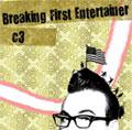 BREAKING FIRST ENTERTAINER ブレイキングファーストエンターテイナー / C3 (先着特典:キーホルダー付き)