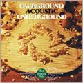 OVERGROUND ACOUSTIC UNDERGROUND オーヴァーグラウンドアコースティックアンダーグラウンド / NEW ACOUSTIC TALE