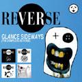 REVERSE リバース / GLANCE SIDEWAYS