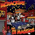 LOS DI MAGGIOS:MCRACKINS / SPLIT