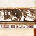 VERDICT:HOY ES EL DIA:SHIVER / 3 WAY SPLIT