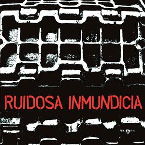 RUIDOSA INMUNDICIA / DISCOGRAFIA 2004-2010