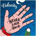 VELOCITY (PUNK) / ベロシティー / NEVER LOOK BACK