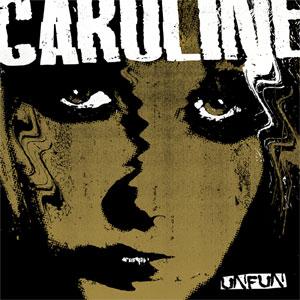 "UNFUN / CAROLINE (7"")"