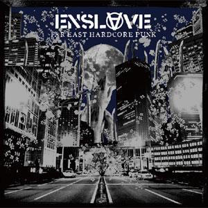 ENSLAVE / インスレイブ / FAR EAST HARDCORE PUNK (再発盤)