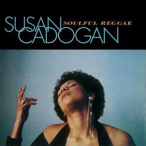 SUSAN CADOGAN / スーザン・カドガン / SOULFUL REGGAE+7 / ソウルフル・レゲエ+7