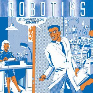 ROBOTIKS / MY COMPUTER'S ACTING STRANGE+9 / マイ・コンピューターズ・アクティング・ストレンジ+9