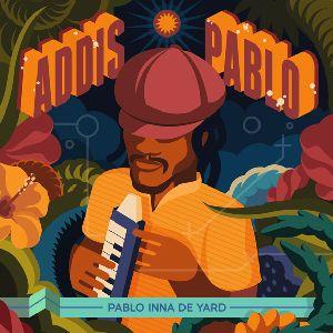 ADDIS PABLO / PABLO INNA DE YARD