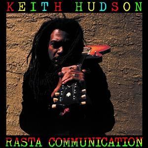 KEITH HUDSON / キース・ハドソン / RASTA COMMUNICATION