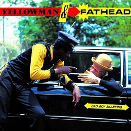 YELLOWMAN & FATHEAD / BAD BOY SKANKING