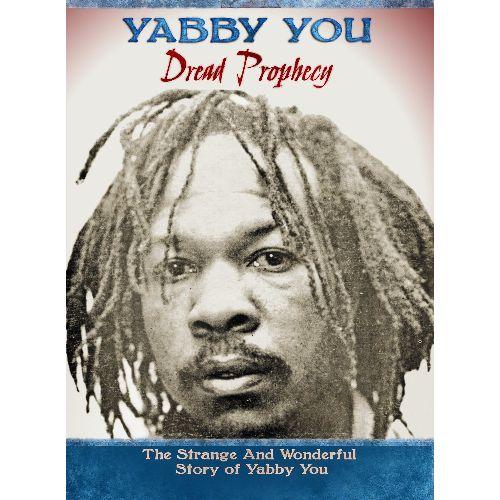 YABBY YOU (VIVIAN JACKSON) / ヤビー・ユー(ヴィヴィアン・ジャクソン) / DREAD PROPHESY / ドレッドの預言 ~奇妙で不思議なヤビー・ユーの物語~