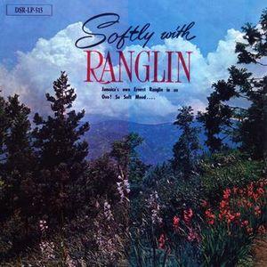 ERNEST RANGLIN / アーネスト・ラングリン / SOFTLY WITH RANGLIN / ソフトリー・ウィズ・ラングリン