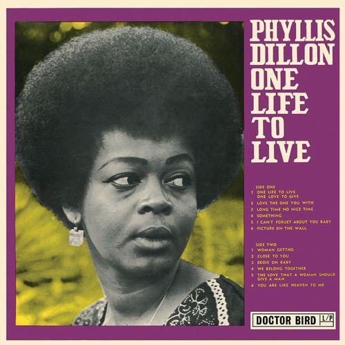 ○PHYLLIS DILLON / ONE LIFE TO LIVE  EXPANDED EDITION  【72年に発売されたフィメール・ロックステディーの大名盤が16曲ボーナストラックを追加して公式CD化】